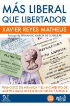 más liberal que libertador (ebook)-xavier reyes matheus-9788496729803
