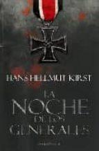 la noche de los generales hans hellmut kirst 9788496756403