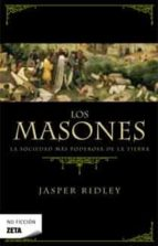 los masones: la sociedad mas poderosa de la tierra jasper ridley 9788496778603