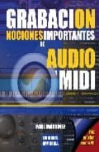 grabacion: nociones importantes de audio y midi-paul martinez fourmy-9788496978003