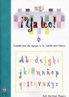 ya leo 6: cuadernos de apoyo a la lecto escritura jose martinez romero 9788497004503