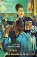 el libro del amante de la cerveza (2ª ed.)-christian berger-philippe duboë-lauraence-9788497160803