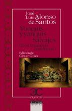 yonquis y yanquis ; salvajes jose luis alonso de santos 9788497405003
