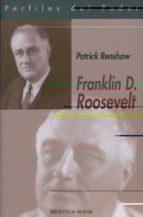 franklin d. roosevelt (perfiles del poder)-patrick renshaw-9788497425803