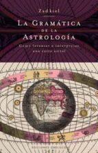 El libro de La gramatica de la astrologia autor ZADKIEL EPUB!