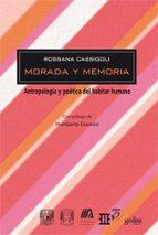 morada y memoria: antropologia y poetica del habitar humano rossana cassigoli 9788497845403
