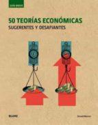 50 teorías económicas: sugerentes y desafiantes (guia breve)-donald marron-9788498019803