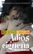 adios cigüeña: el placer de parir-soledad galan-9788498772203