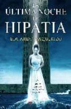 la ultima noche de hipatia-eduardo vaquerizo-9788498890303