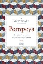 pompeya: historia y leyenda de una ciudad romana-mary beard-9788498926903
