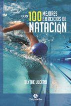 los 100 mejores ejercicios de natacion-blythe lucero-9788499105703
