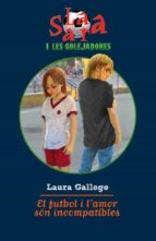l amor i el futbol son incompatibles-laura gallego-9788499321103