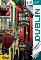 dublin 2017 (guia viva express) (2ª ed.) antonio torres 9788499359403