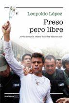 preso pero libre (ebook)-leopoldo lopez-9788499424903
