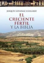 el creciente fértil y la biblia (ebook)-joaquin gonzalez echegaray-9788499454603