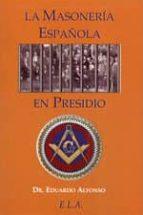la masoneria española en presidio-eduardo alfonso-9788499500003