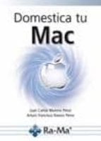 domestica tu mac-juan carlos moreno perez-9788499642703