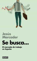 Se busca...: El mercado de trabajo en España