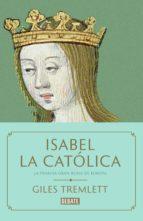 isabel la católica (ebook) giles tremlett 9788499928203