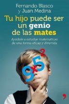 (pe) tu hijo puede ser un genio de las mates-fernando blasco-9788499982403