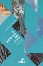 o imbróglio do clima (ebook) sonia maria barros de oliveira petterson molina vale luiz carlos baldicero molion 9788539609703