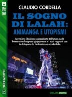 il sogno di lalah: animanga e utopismi (ebook)-9788825404203
