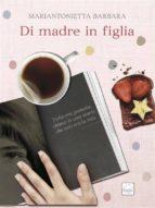 di madre in figlia (ebook) 9788826092003