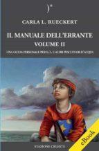 il manuale dell'errante vol ii - una guida personale per e.t. e altri pesci fuor d'acqua (ebook)-9788862156103