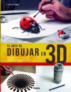 el arte de dibujar en 3d: manual para crear dibujos realistas en tres dimensiones-stefan pabst-9789089988003