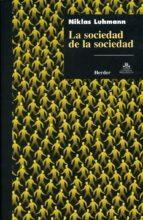 la sociedad de la sociedad-niklas luhmann-9789685807203