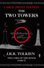 THE TWO TOWERS (LARGE TYPE / LETRA GRANDE) (THE LORD OF THE RIGNS PART 2)