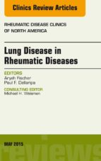 LUNG DISEASE IN RHEUMATIC DISEASES, AN ISSUE OF RHEUMATIC DISEASE CLINICS, (EBOOK)
