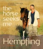 The Horse Seeks Me: It