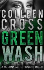 Greenwash (Katerina Carter Color Of Money Mystery #3) (English Edition)