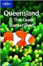Queensland & the great barrier reef. Ediz. inglese (Lonely Planet Country & Regional Guides)