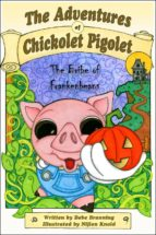 The Bribe Of Frankenbeans (The Adventures Of Chickolet Pigolet Book 1) (English Edition)