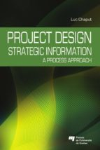 Project Design: Strategic Information: A process approach