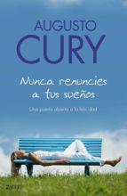 NUNCA RENUNCIES A TUS SUEÑOS (EBOOK)