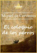 El coloquio de los perros (Imprescindibles de la literatura castellana)