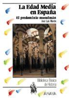 LA EDAD MEDIA EN ESPAÑA: EL PREDOMINIO MUSULMAN