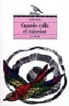 CUANDO CALLA EL RUISEÑOR (2ª ED.)