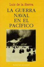 LA GUERRA NAVAL EN EL PACIFICO (2ª ED.)