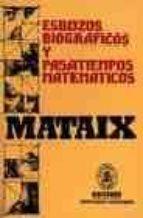 ESBOZOS BIOGRAFICOS Y PASATIEMPOS MATEMATICOS