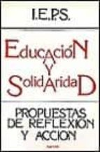 EDUCACION Y SOLIDARIDAD: PROPUESTAS DE REFLEXION Y ACCION