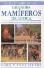 GUIA DE CAMPO DE LOS GRANDES MAMIFEROS DE AFRICA