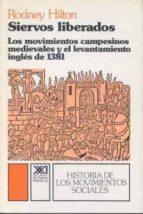 SIERVOS LIBERADOS MOVIMIENTOS CAMPESINOS MEDIEVALES Y...INGLES (4 ª ED.)