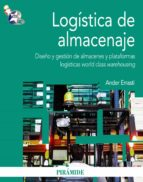 LOGISTICA DE ALMACENAJE: DISEÑO Y GESTION DE ALMACENES Y PLATAFOR MAS LOGISTICAS WORLD CLASS WAREHOUSING