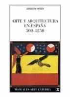 ARTE Y ARQUITECTURA EN ESPAÑA, 500-1250 (6ª ED.)