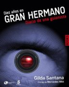 DIEZ AÑOS EN GRAN HERMANO. DIARIO DE UNA GUIONISTA (EBOOK)