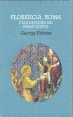 FLORENCIA, ROMA Y LOS ORIGENES DE RENACIMIENTO